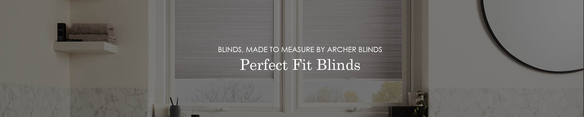 perfect fit blinds banner